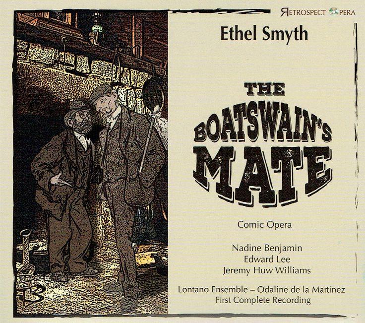 The Boatswain's Mate (1914) // Ethel Smyth // Mrs Waters.....Nadine Benjamin (soprano)  Harry Benn.....Edward Lee (tenor)  Ned Travers.....Jeremy Huw Williams (baritone)  Policeman.....Simon Wilding (bass)  The Man.....Ted Schmitz (tenor)  Mary Ann.....Rebecca Louise Dale (mezzo soprano)  Chorus.....Mark Nathan and other members of the cast  Lontano Ensemble  Odaline de la Martinez (conductor), 2016