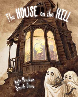 The house on the hill By Kyle Mewburn Illustrated by Sarah Davis ISBN 9781775430841 Scholastic   What a treasure!  This story begins with two young ghosts as they near the entrance to a very h...