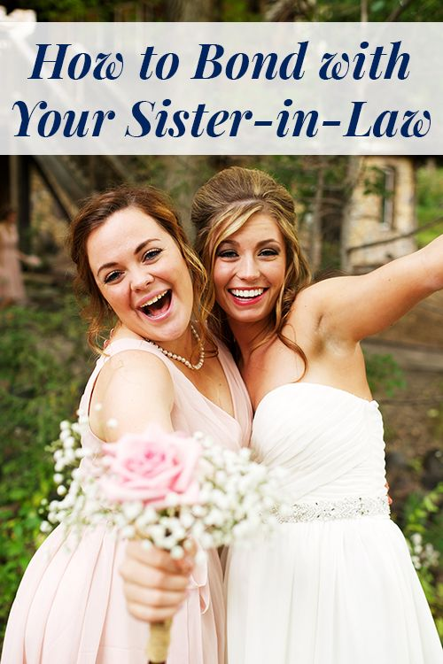 How to bond with your future sister-in-law!