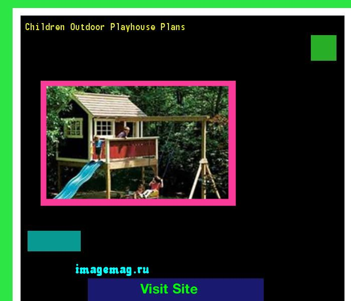 Children Outdoor Playhouse Plans 164209 - The Best Image Search