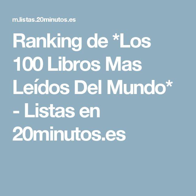 Ranking de *Los 100 Libros Mas Leídos Del Mundo* - Listas en 20minutos.es