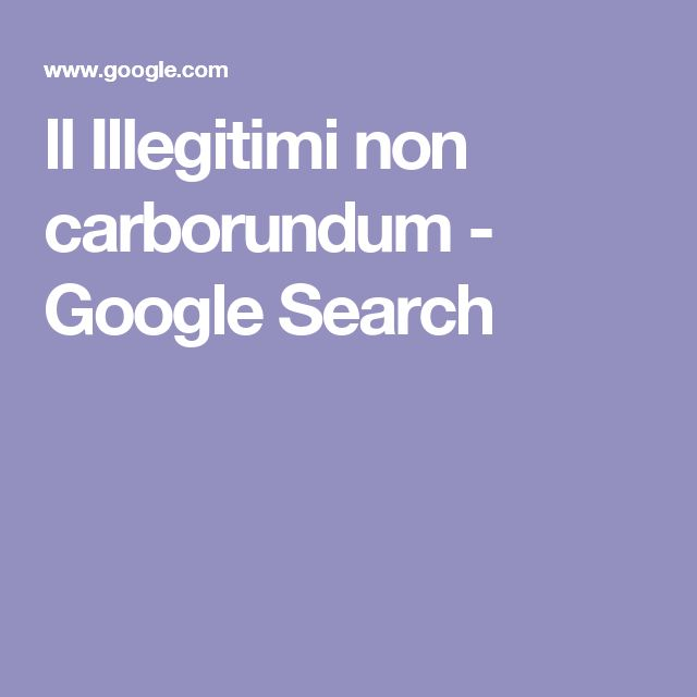 ll Illegitimi non carborundum - Google Search
