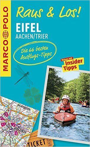 ***** MARCO POLO Raus & Los! Eifel, Aachen, Trier: Guide und große Erlebnis-Karte in praktischer Schutzhülle: Amazon.de: Bücher