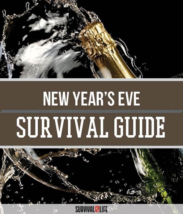New Year's Eve Survival Guide | Surviving The Evening And Bringing In The New Year Safely While Making It A Night To Remember by Survival Life at  http://survivallife.com/2015/12/31/new-years-eve-survival-guide/