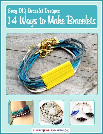 "Looking for the ultimate guide on bracelets? Get started with this ""Easy DIY Bracelet Designs: 14 Ways to Make Bracelets"" eBook!"