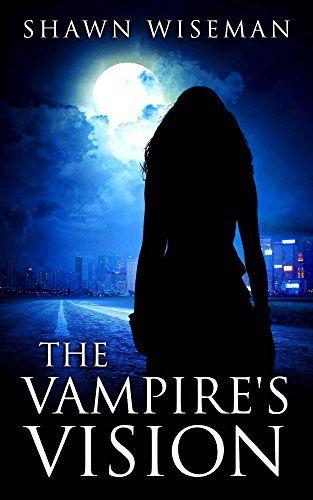 The Vampire's Vision (Psychics vs. Vampires Book 1) by [Wiseman, Shawn]