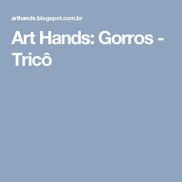 Art Hands: Gorros - Tricô