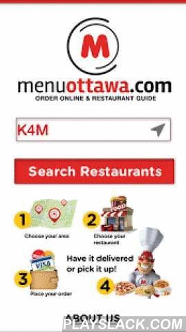 Menu - Order Food Online  Android App - playslack.com , Menu makes it easy for you to order food online. With over 400 restaurants across Canada. Menu gives you access to easy to read menus and the ability to order food online or call your order in. Bon Apétit. With Menu Ottawa Menu Gatineau , Menu Kingston and Menu Calgary we have 4 cities to serve you better. You will find a better experience than when you simply visit menuottawa .com menugatineau .com menukingston .com and menucalgary .ca…