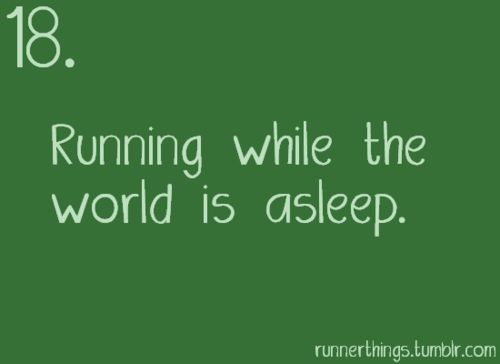Literally one of my favorite things to do. There is nothing more peaceful or grounding than early morning workouts and runs when the rest of the world is asleep.