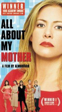 All About My Mother (1999) -   Todo sobre mi madre. Young Esteban want to become a writer and also to discover the identity of his father, carefully concealed by the mother Manuela. Director: Pedro Almodóvar.
