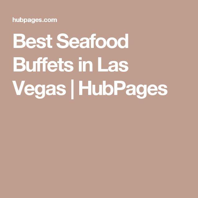 Best Seafood Buffets in Las Vegas   HubPages