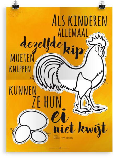 """""""Als kinderen allemaal dezelfde kip moeten knippen, kunnen ze hun ei niet kwijt"""" - Prikkelende Posters"""