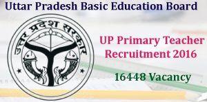 upbasiceduparishad.gov.in Recruitment 2017, latest UP Teacher Vacancy Online Application form,Candidate apply for 16460 Primary Teacher & Urdu teacher Post.