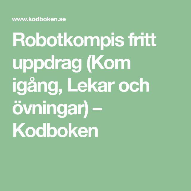 Robotkompis fritt uppdrag (Kom igång, Lekar och övningar) – Kodboken