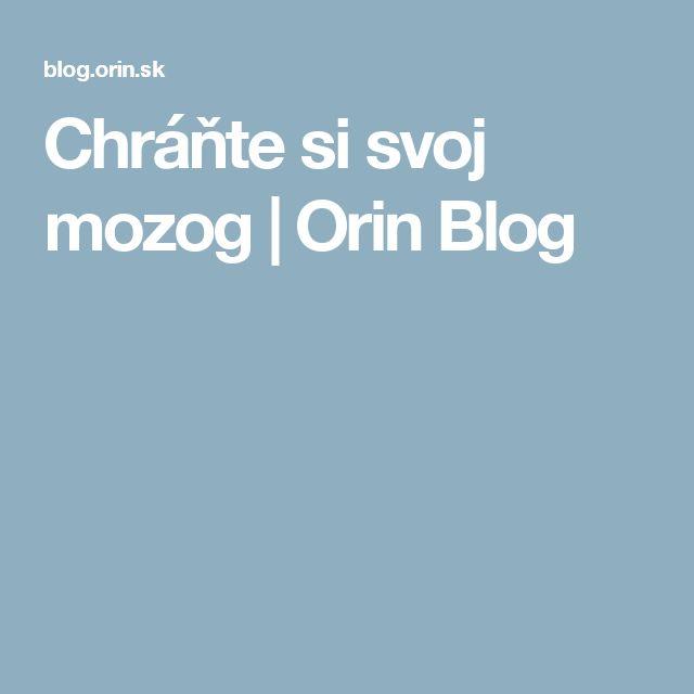 Chráňte si svoj mozog | Orin Blog