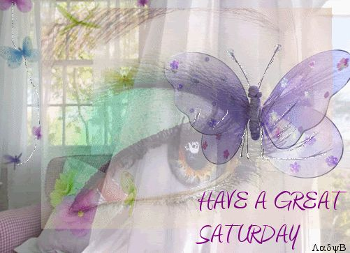 Have a Great Saturday weekend saturday happy saturday saturday quote saturday greeting saturday comment