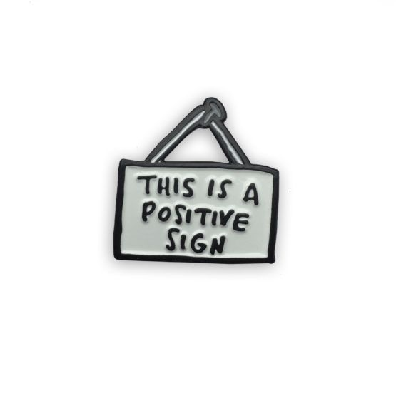 This Is A Positive Sign Enamel Pin | Veronica Dearly