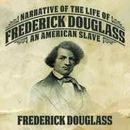 Narrative of the Life of Frederick Douglass by Frederick Douglass (AP Language: District)