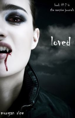 LOVED (Book #2 of the Vampire Journals) by Morgan Rice #wattpad #romance