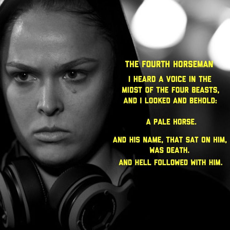 Ronda Rousey the 4th Horsewoman. Disgusted by Bethe Correia's insensitivity to the subject of suicide knowing that her opponent, Ronda Rousey, lost her father to suicide, I made this meme up before UFC 190. Ronda liked it, she reposted it on her Instargram.