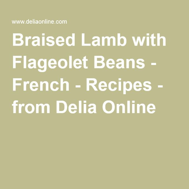 Braised Lamb with Flageolet Beans - French - Recipes - from Delia Online