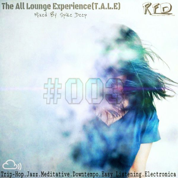 "Check out ""The All Lounge Experience (T.A.L.E) #003"" by Spike Deep on Mixcloud"