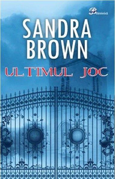 Sandra Brown - Ultimul joc -