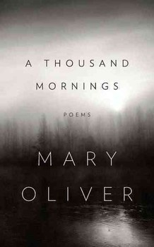 NPR story (you can listen and read) with Mary Oliver about her new book A Thousand Mornings. (You can also read three of her poems)