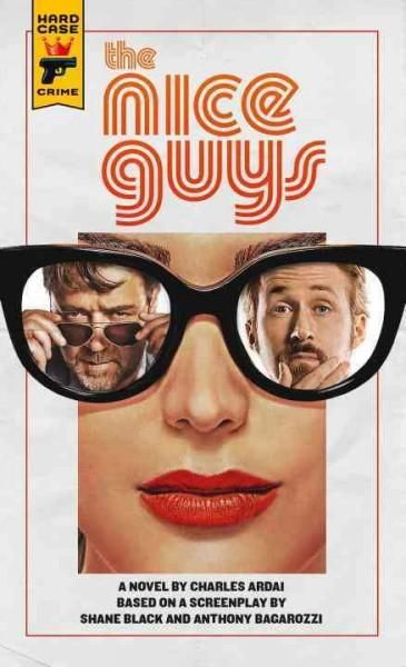 The official novelization of the upcoming comedic detective thriller, The Nice Guys , starring Oscar Award Winner Russell Crowe, Oscar Award Nominee Ryan Gosling, Matt Bomer, and Oscar Award Winner Ki