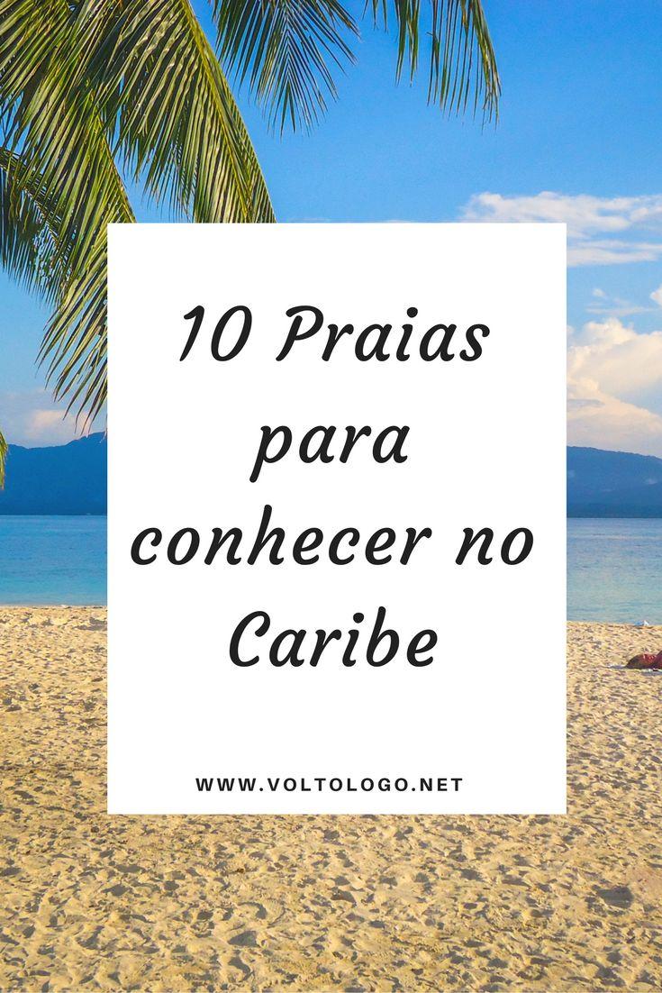 Praias no Caribe. Dicas de praias e ilhas caribenhas para você conhecer na sua próxima viagem de férias.
