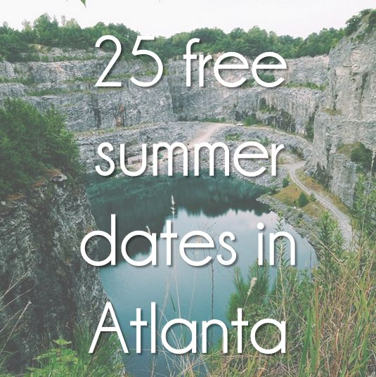 sometimes, always, never: 25 free summer dates in atlanta