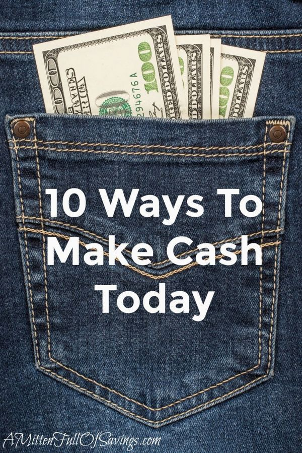 10 Ways To Make Cash Today Next time you find yourself strapped for cash, think about these 10 Ways To Make Cash Today.  Not only can you get money in your pocket fast, but you can do so legally and easily without a lot of fuss. Click through to read more on this!! A Mitten Full of Savings