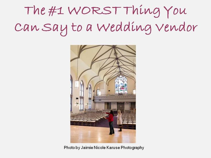 The #1 WORST Thing You Can Say to a Wedding Vendor