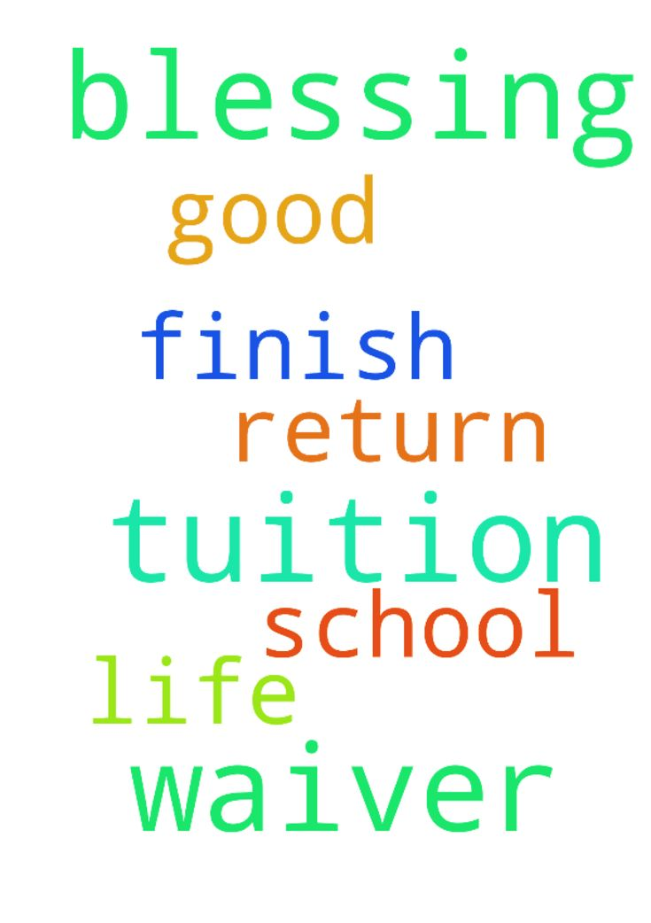 My lord, please, I pray my tuition waiver is a blessing - My lord, please, I pray my tuition waiver is a blessing upon my life. I pray to return to school, and finish for good. In Jesus, name. I pray. Amen. Posted at: https://prayerrequest.com/t/JeF #pray #prayer #request #prayerrequest