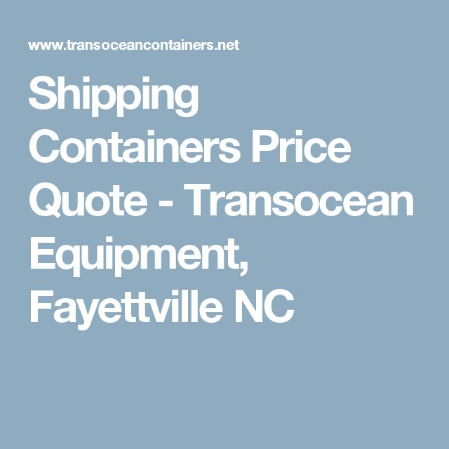 Shipping Containers Price Quote - Transocean Equipment, Fayettville NC