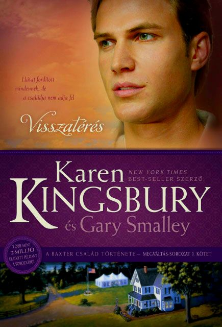 Karen Kingsbury: Visszatérés - a Baxter-család története folytatódik!