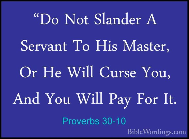 """proverbs 30.10 