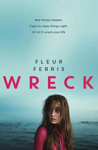 Wreck by Fleur Ferris out in July 2017 through Penguin Random House