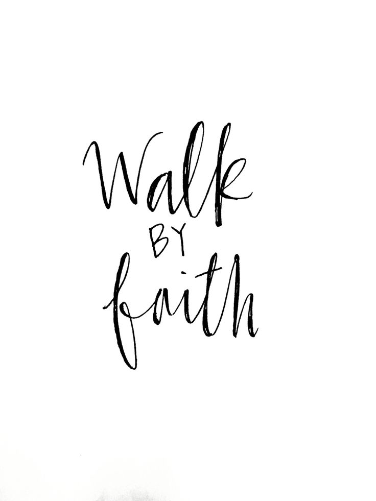 Walk by faith calligraphy& quotes