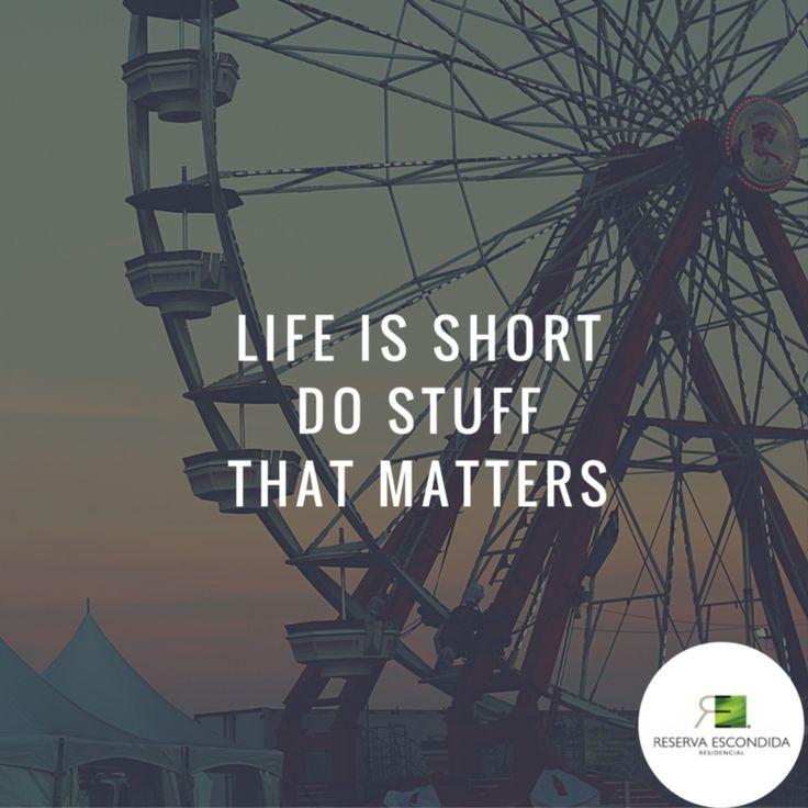Life is short, do stuff that matters.  Actitud Reserva Escondida #Citas #Frases #Einstein