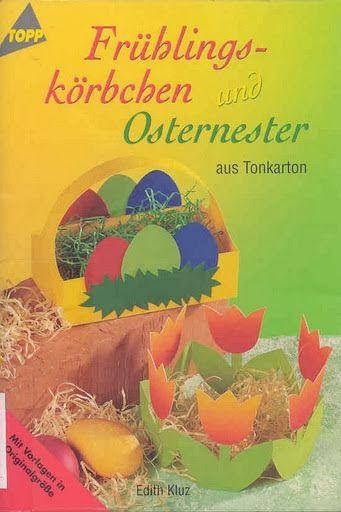 Topp Fruhlings-korbchen Osternester aus Tonkarton - Angela Lakatos - Picasa Webalbumok