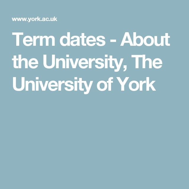 Term dates - About the University, The University of York