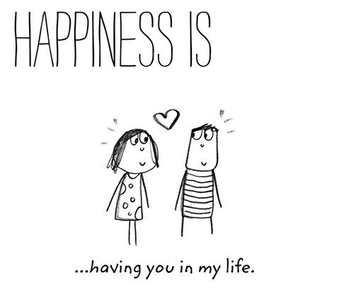 Happiness is... having you in my life.♥