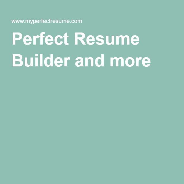 7 best Perfect Resume Examples images on Pinterest Resume examples - my perfect resume.com