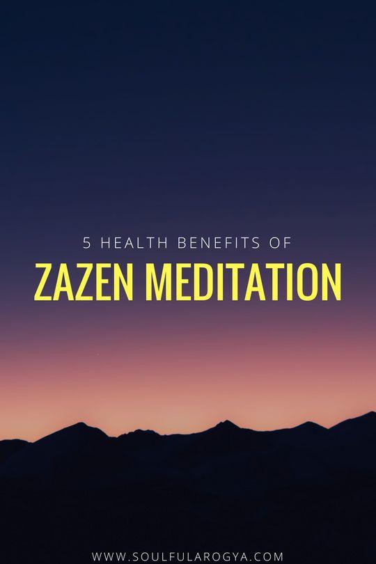 5 Health Benefits of Zazen Meditation