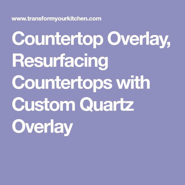 Countertop Overlay, Resurfacing Countertops with Custom Quartz Overlay