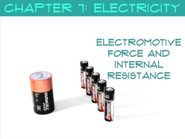 7.4 electromotive force and internal resistance