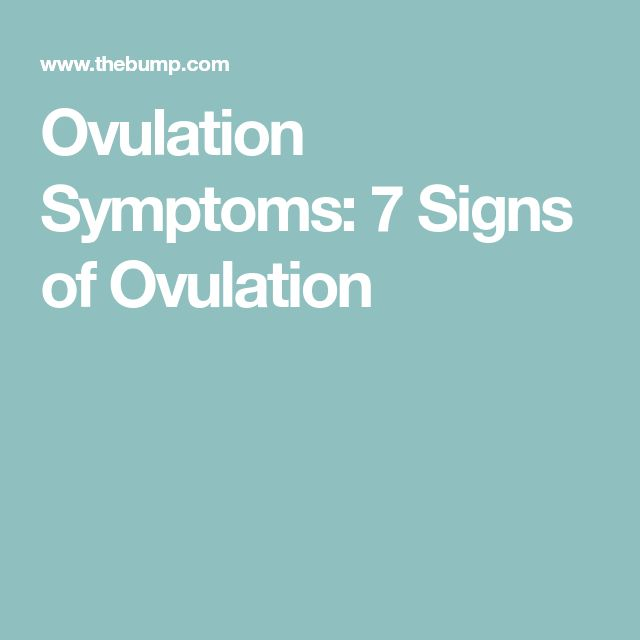 Ovulation Symptoms: 7 Signs of Ovulation