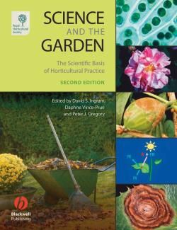 Science and the Garden : The Scientific basis of horticultural practice (2nd Edition) /  by Vince-Prue, Daphne Vince-Prue, Daphne Gregory, Peter J.