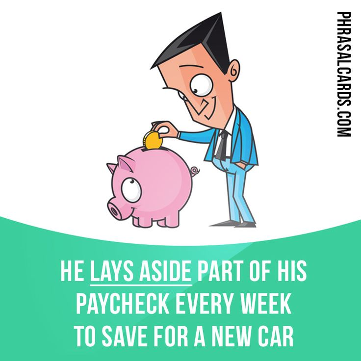 """""""Lay aside"""" means """"to keep something for the future, especially money"""".  Example: He lays aside part of his paycheck every week to save for a new car.  #phrasalverb #phrasalverbs #phrasal #verb #verbs #phrase #phrases #expression #expressions #english #englishlanguage #learnenglish #studyenglish #language #vocabulary #dictionary #grammar #efl #esl #tesl #tefl #toefl #ielts #toeic #englishlearning #vocab #wordoftheday #phraseoftheday"""